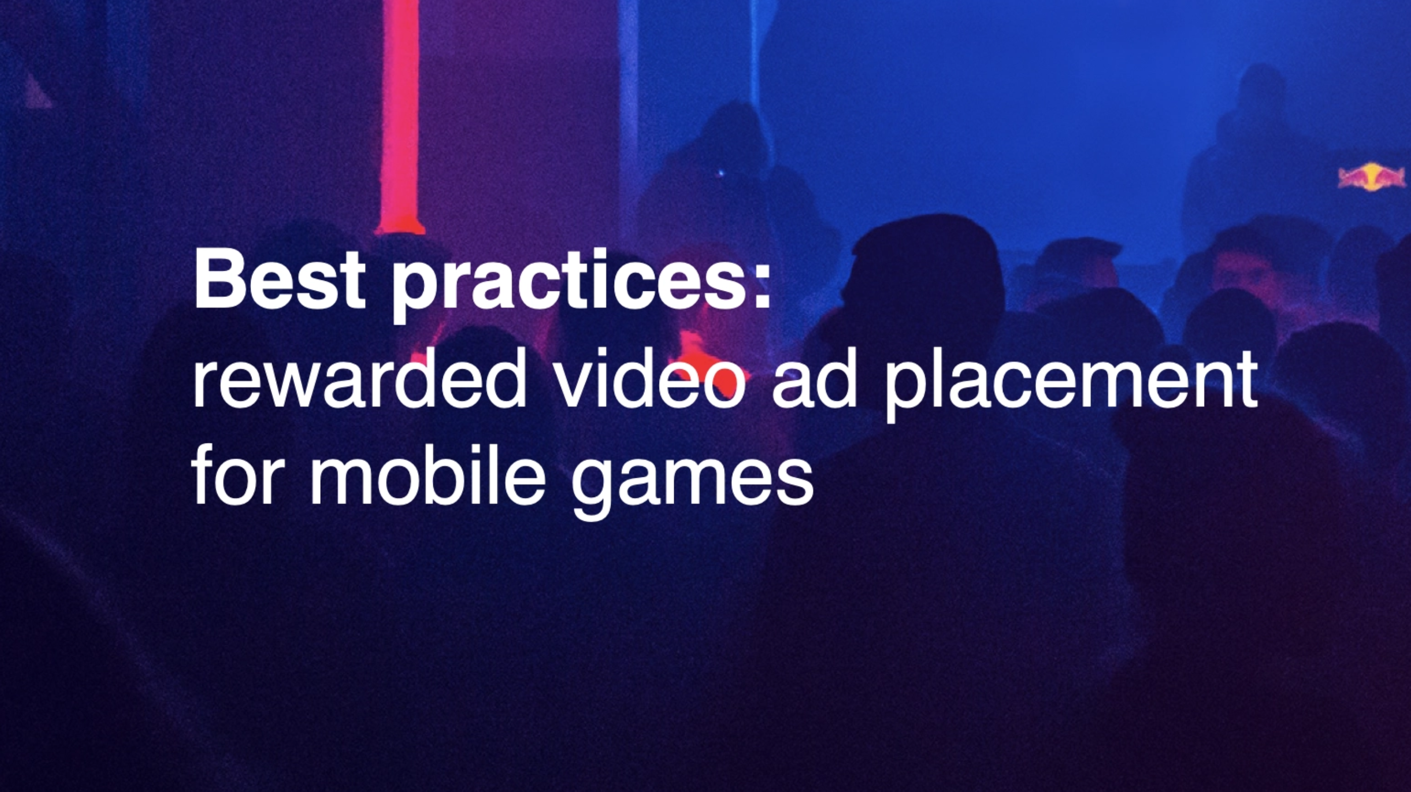 Best Practices for Rewarded Video Ad Placement in Mobile Games
