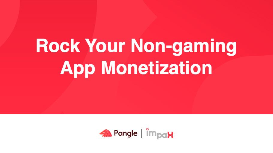 A Look Back at Pangle's Non-gaming App Monetization Webinar